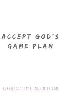 Accept God's Game Plan